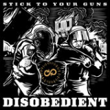 Disobedient Lyrics Stick to Your Guns