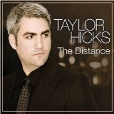 The Distance Lyrics Taylor Hicks