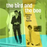 Please Clap Your Hands EP Lyrics The Bird and the Bee
