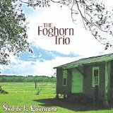 Sud De La Louisiane Lyrics The Foghorn Trio