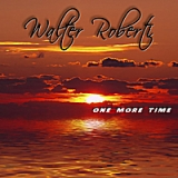 One More Time Lyrics Walter Roberti