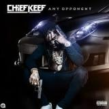 Any Opponent Lyrics Chief Keef
