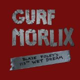 Blaze Foley's 113th Wet Dream Lyrics Gurf Morlix