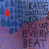 Follow Your Every Beat (EP) Lyrics Katie Costello