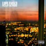 Pick Up the Phone (Single) Lyrics Lupe Fiasco
