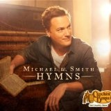 Hymns Lyrics Michael W. Smith