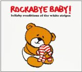 Lullaby Renditions of The White Stripes  Lyrics Rockabye Baby!