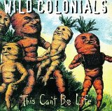 Miscellaneous Lyrics The Wild Colonials
