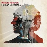 Human Conditions Lyrics Ashcroft Richard