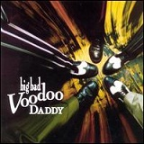 Big Bad Voodoo Daddy Lyrics Big Bad Voodoo Daddy