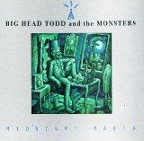 Midnight Radio Lyrics Big Head Todd And The Monsters