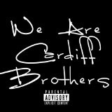 We Are Cardiff Brothers Lyrics Cardiff Brothers