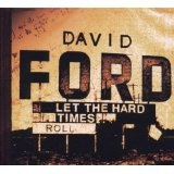 Let The Hard Times Roll Lyrics David Ford