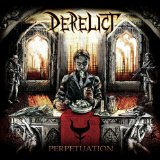 Perpetuation Lyrics Derelict