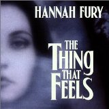 The Thing That Feels Lyrics Hannah Fury