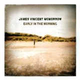 Early In The Morning Lyrics James Vincent McMorrow