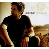 To Remember Lyrics Josh Kelley