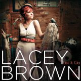 Let It Go Lyrics Lacey Brown