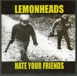 Hate Your Friends Lyrics Lemonheads