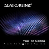You're Gonna (Single) Lyrics Álvaro Reina & Marta Aguilera