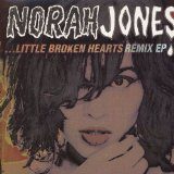 Little Broken Hearts Remix EP Lyrics Norah Jones