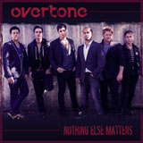 Nothing Else Matters (Single) Lyrics Overtone