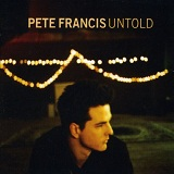Untold Lyrics Pete Francis