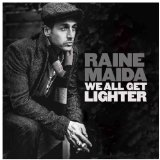 We All Get Lighter Lyrics Raine Maida