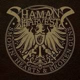 Smokin' Hearts & Broken Guns Lyrics Shaman's Harvest