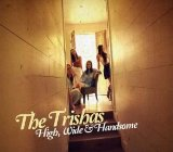 High, Wide & Handsome Lyrics The Trishas