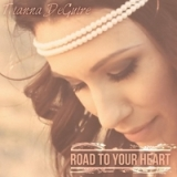 Road to Your Heart Lyrics Tianna Deguire
