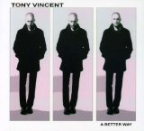 A Better Way - EP Lyrics Tony Vincent