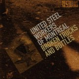 Broken Trucks And Bottles Lyrics United Steel Workers Of Montreal