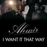 I Want It That Way (Single) Lyrics Ahmir
