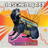 Crazy Itch Radio Lyrics Basement Jaxx
