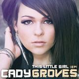 This Little Girl (EP) Lyrics Cady Groves