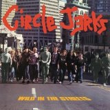 Wild In The Streets Lyrics Circle Jerks