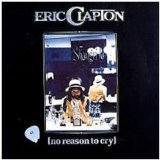 No reason To Cry Lyrics Clapton Eric