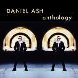Anthology Lyrics Daniel Ash