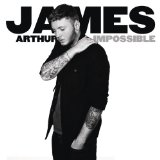 Impossible Lyrics James Arthur