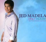 Only Human Lyrics Jed Madela