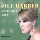 Mischievous Moon Lyrics Jill Barber