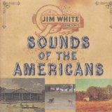 Sounds Of The Americans Lyrics Jim White