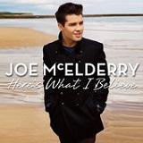 Here's What I Believe Lyrics Joe Mcelderry