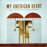 Hiding Inside The Horrible Weather Lyrics My American Heart