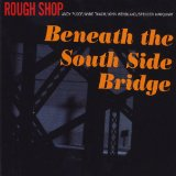 Beneath the South Side Bridge Lyrics Rough Shop