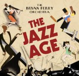 The Jazz Age Lyrics The Bryan Ferry Orchestra