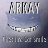 Chesire Cat Smile Lyrics Arkay
