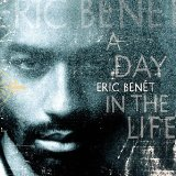 A Day In The Life Lyrics Benet Eric