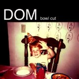 Bowl Cut (Single) Lyrics Dom